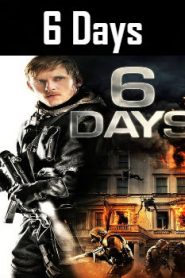 6 Days (2017) Online Free Watch Full HD Quality Movie