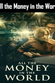 All the Money in the World (2017) Online Free Watch Full HD Quality Movie