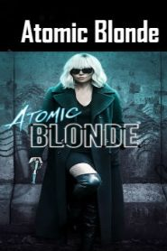 Atomic Blonde (2017) Online Free Watch Full HD Quality Movie