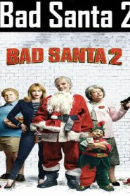 Bad Santa 2 (2016) Online Free Watch Full HD Quality Movie