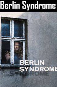 Berlin Syndrome (2017) Online Free Watch Full HD Quality Movie