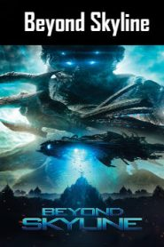 Beyond Skyline (2017) Online Free Watch Full HD Quality Movie