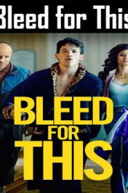 Bleed for This (2016) Online Free Watch Full HD Quality Movie