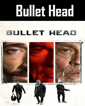 Bullet Head (2017) Online Free Watch Full HD Quality Movie