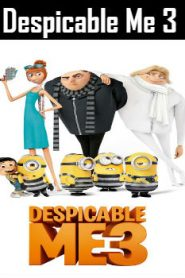 Despicable Me 3 (2017) Online Free Watch Full HD Quality Movie