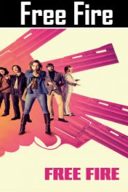 Free Fire (2016) Online Free Watch Full HD Quality Movie