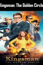 Kingsman: The Golden Circle Online Free Watch Full HD Quality Movie