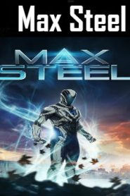 Max Steel (2016) Online Free Watch Full HD Quality Movie
