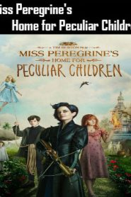 Miss Peregrine's Home for Peculiar Children (2016) Online Free Watch Full HD Quality Movie