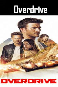 Overdrive (2017) Online Free Watch Full HD Quality Movie
