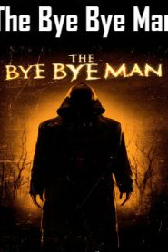 The Bye Bye Man (2017) Online Free Watch Full HD Quality Movie