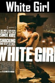 White Girl (2016) Online Free Watch Full HD Quality Movie