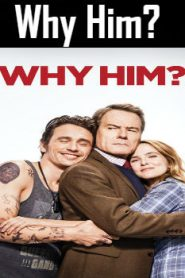 Why Him? (2016) Online Free Watch Full HD Quality Movie