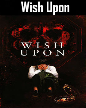 Wish Upon (2017) Online Free Watch Full HD Quality Movie