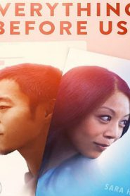 Everything Before Us (2015) Online Free Watch Full HD Quality Movie