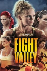 Fight Valley (2016) Online Free Watch Full HD Quality Movie