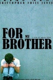 For My Brother (2014) Online Free Watch Full HD Quality Movie