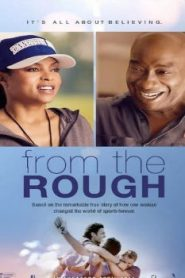 From the Rough (2013) Online Free Watch Full HD Quality Movie