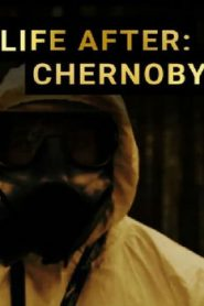 Life After: Chernobyl (2016) Online Free Watch Full HD Quality Movie