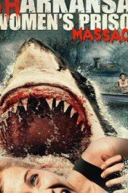 Sharkansas Women's Prison Massacre (2015) Online Free Watch Full HD Quality Movie