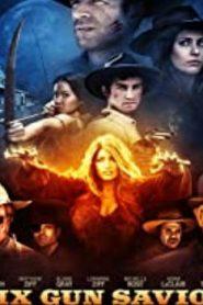 Six Gun Savior (2016) Online Free Watch Full HD Quality Movie