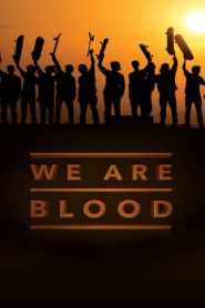 We Are Blood (2015) Online Free Watch Full HD Quality Movie