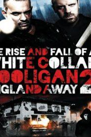 White Collar Hooligan 2: England Away (2013) Online Free Watch Full HD Quality Movie
