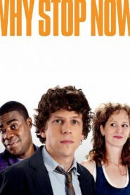 Why Stop Now? (2012) Online Free Watch Full HD Quality Movie