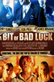 A Bit of Bad Luck (2014) Online Free Watch Full HD Quality Movie