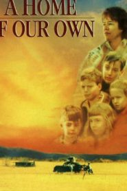A Home of Our Own (1993) Online Free Watch Full HD Quality Movie