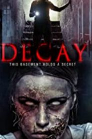 Decay (2015) Online Free Watch Full HD Quality Movie