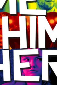 Me Him Her (2015) Online Free Watch Full HD Quality Movie