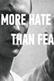More Hate Than Fear (2015) Online Free Watch Full HD Quality Movie