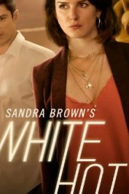 Sandra Brown's White Hot (2016) Online Free Watch Full HD Quality Movie