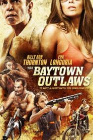 The Baytown Outlaws (2012) Online Free Watch Full HD Quality Movie