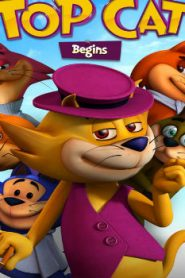 Top Cat Begins (2015) Online Free Watch Full HD Quality Movie