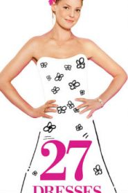 27 Dresses (2008) Online Free Watch Full HD Quality Movie