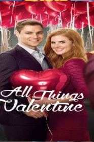 All Things Valentine (2016) Online Free Watch Full HD Quality Movie