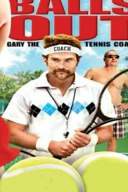 Balls Out: Gary the Tennis Coach (2009) Online Free Watch Full HD Quality Movie