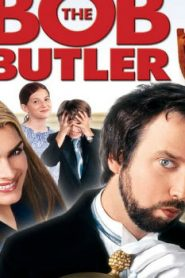 Bob the Butler (2005) Online Free Watch Full HD Quality Movie