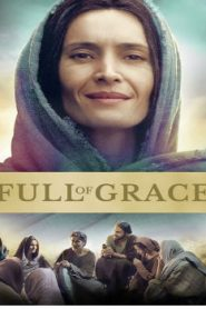 Full of Grace (2015) Online Free Watch Full HD Quality Movie