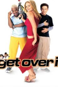 Get Over It (2001) Online Free Watch Full HD Quality Movie