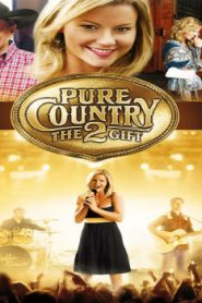 Pure Country 2: The Gift (2010) Online Free Watch Full HD Quality Movie