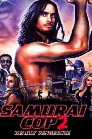 Samurai Cop 2: Deadly Vengeance (2015) Online Free Watch Full HD Quality Movie