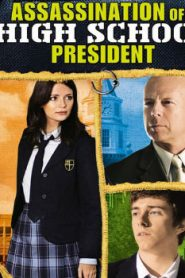 Assassination of a High School President (2008) Online Free Watch Full HD Quality Movie