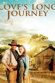 Love's Long Journey (2005) Online Free Watch Full HD Quality Movie
