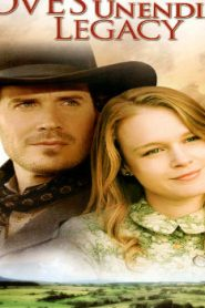 Love's Unending Legacy (2007) Online Free Watch Full HD Quality Movie