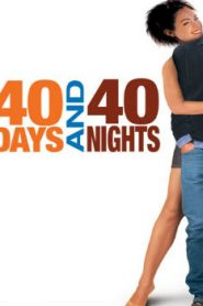 40 Days and 40 Nights (2002) Online Free Watch Full HD Quality Movie