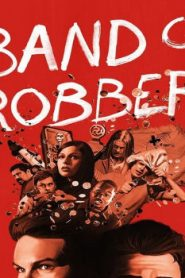 Band of Robbers (2015) Online Free Watch Full HD Quality Movie