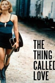 The Thing Called Love (1993) Online Free Watch Full HD Quality Movie